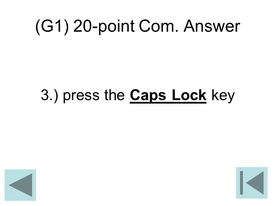 3.) press the Caps Lock key