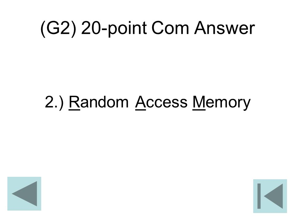 (G2) 20-point Com Answer 2.) Random Access Memory