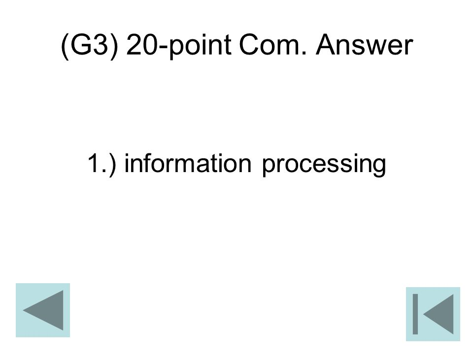 1.) information processing