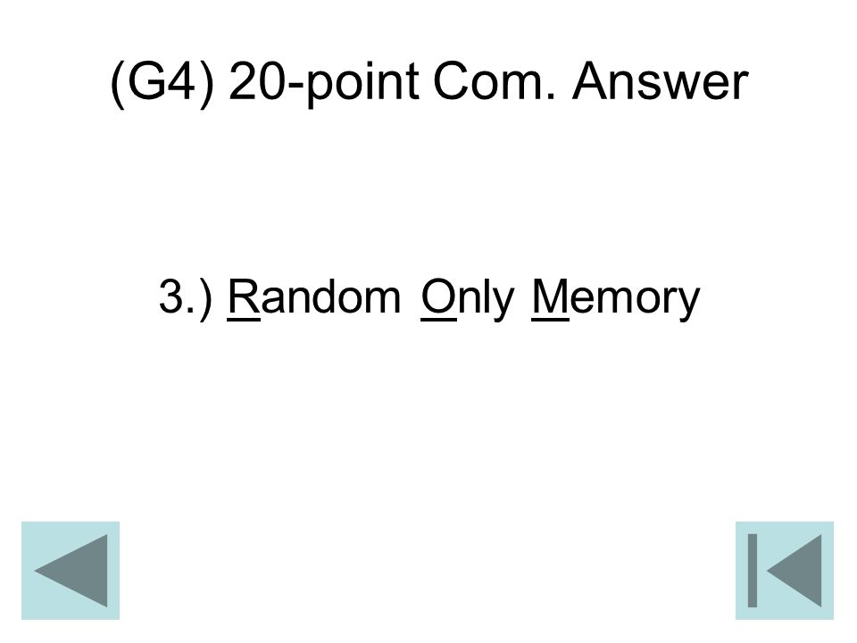(G4) 20-point Com. Answer 3.) Random Only Memory