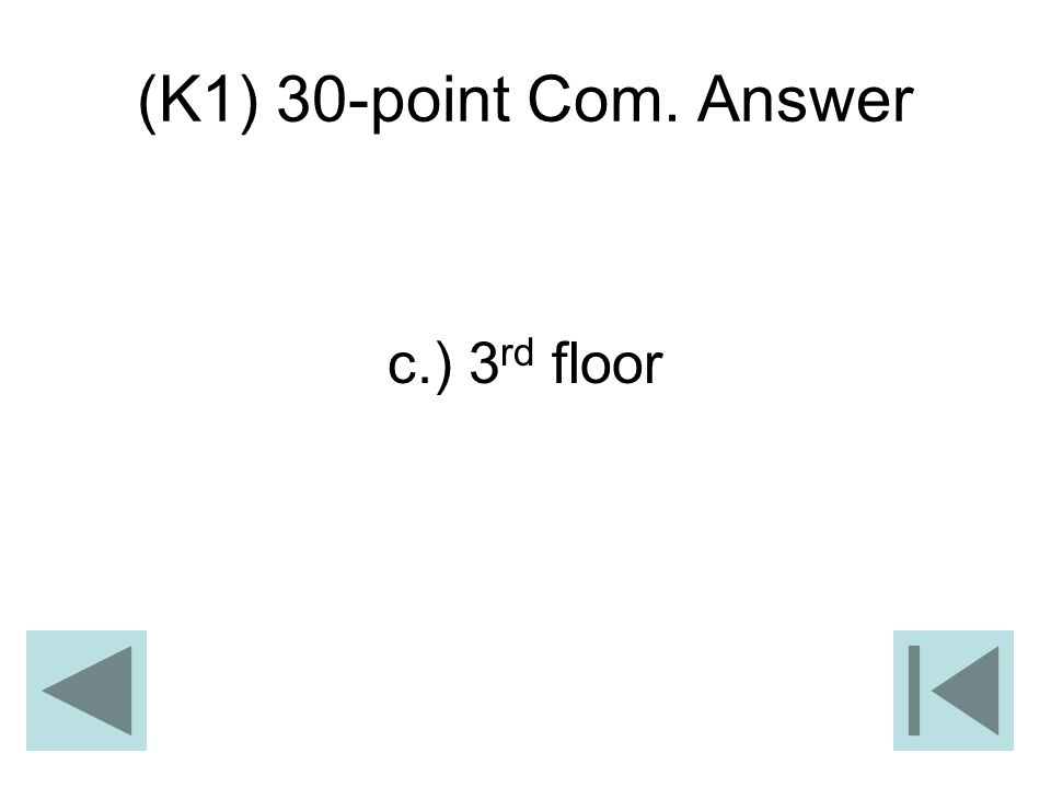 (K1) 30-point Com. Answer c.) 3rd floor