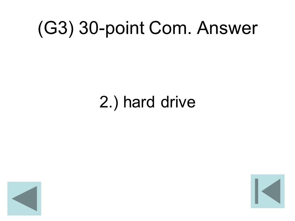 (G3) 30-point Com. Answer 2.) hard drive