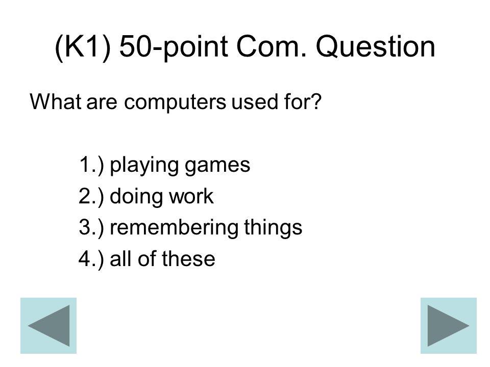 (K1) 50-point Com. Question