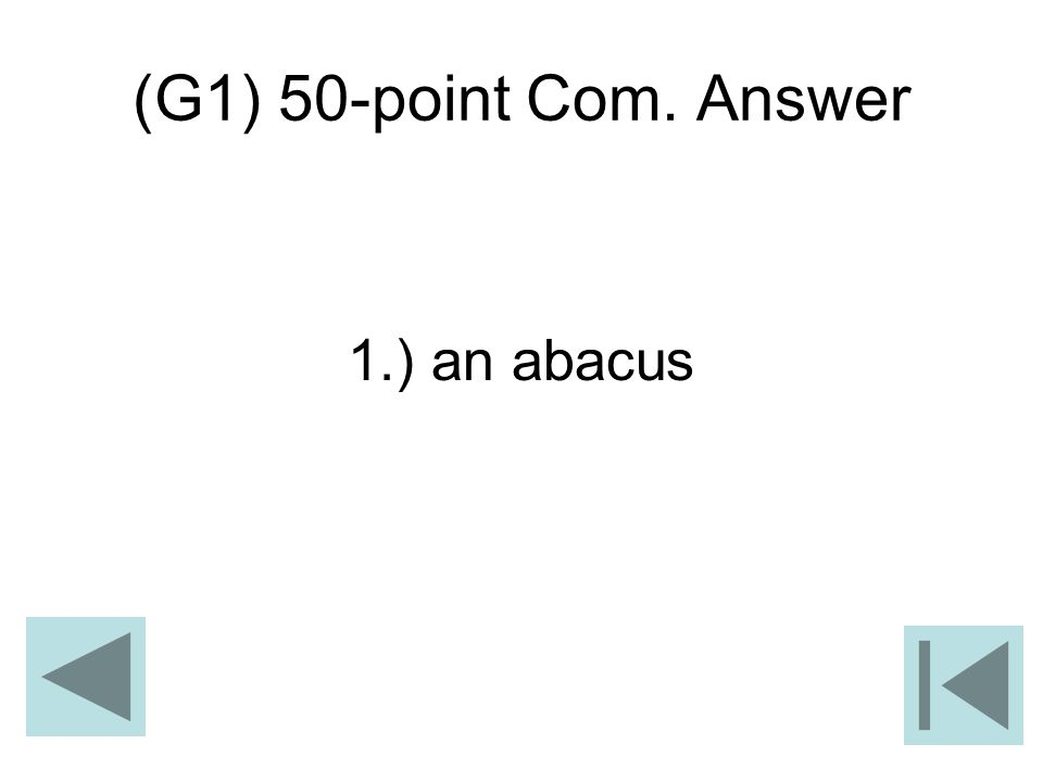 (G1) 50-point Com. Answer 1.) an abacus
