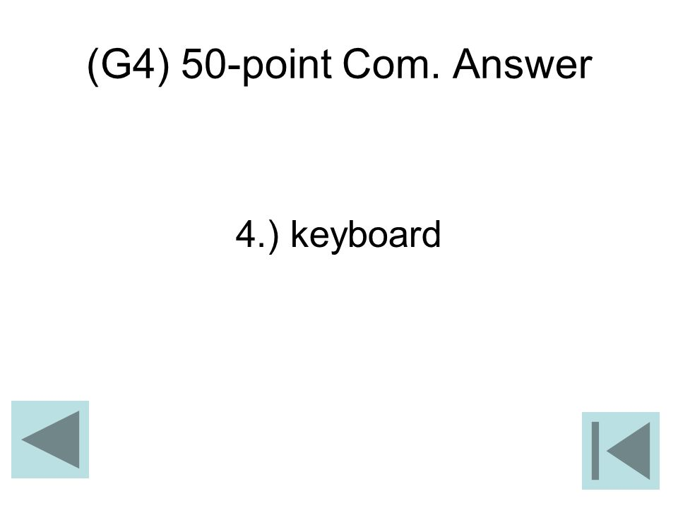 (G4) 50-point Com. Answer 4.) keyboard