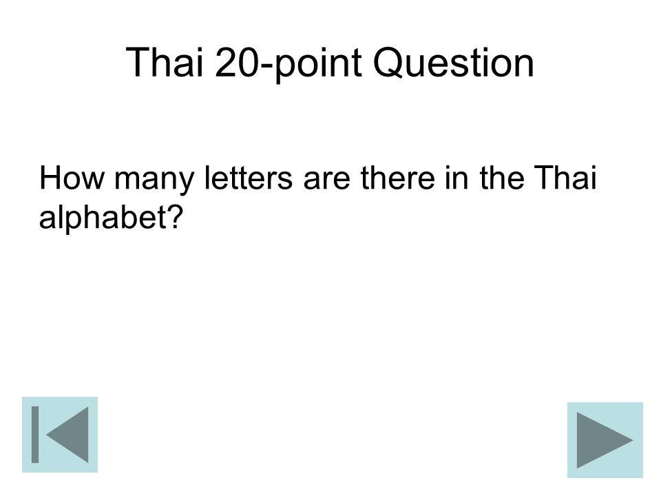 Thai 20-point Question How many letters are there in the Thai alphabet