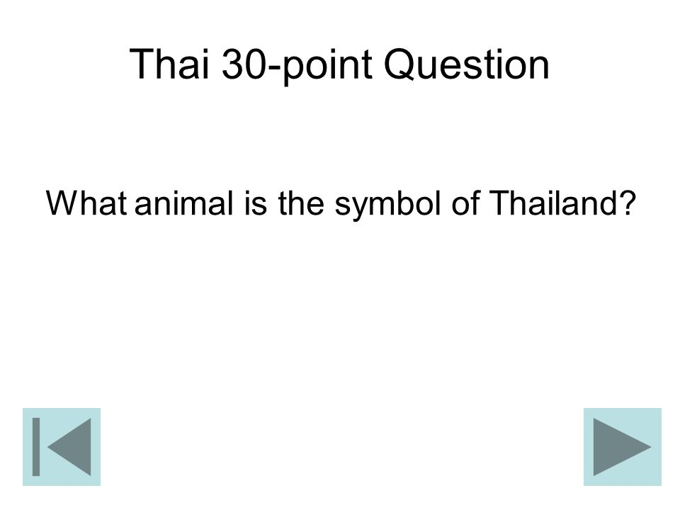 Thai 30-point Question What animal is the symbol of Thailand