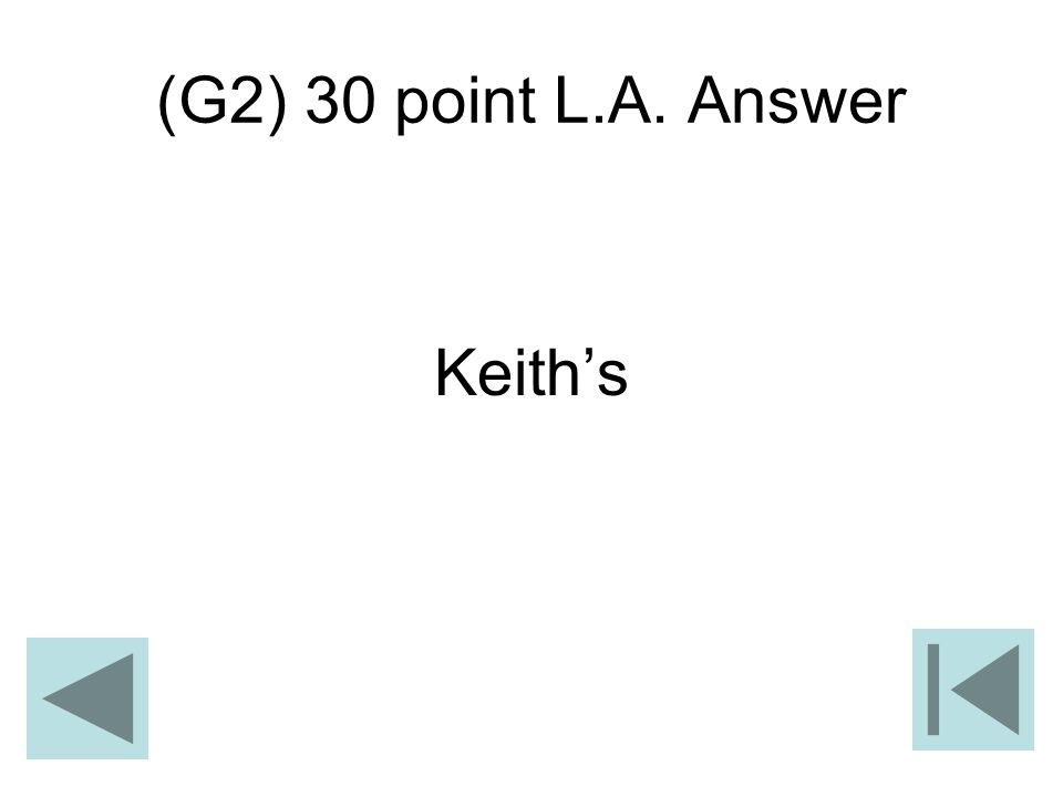 (G2) 30 point L.A. Answer Keith's