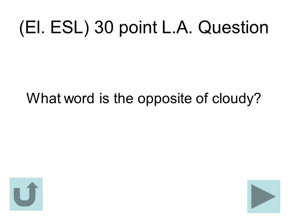 (El. ESL) 30 point L.A. Question