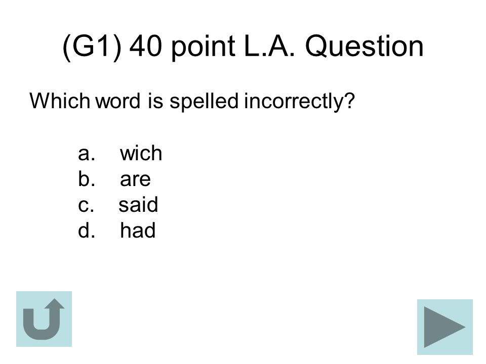 (G1) 40 point L.A. Question Which word is spelled incorrectly.