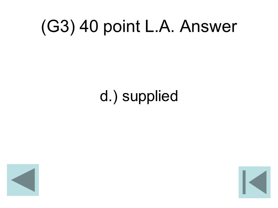 (G3) 40 point L.A. Answer d.) supplied