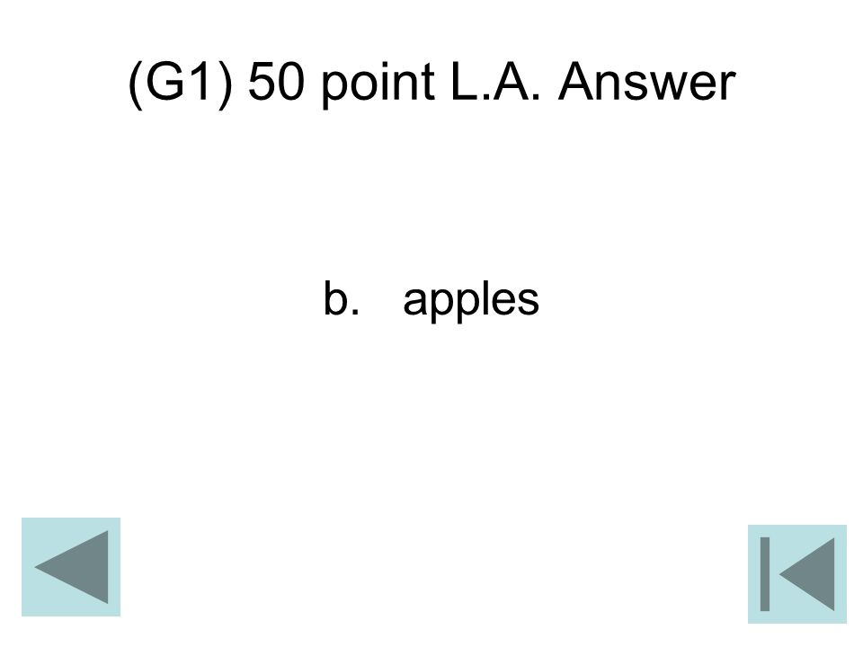 (G1) 50 point L.A. Answer b. apples