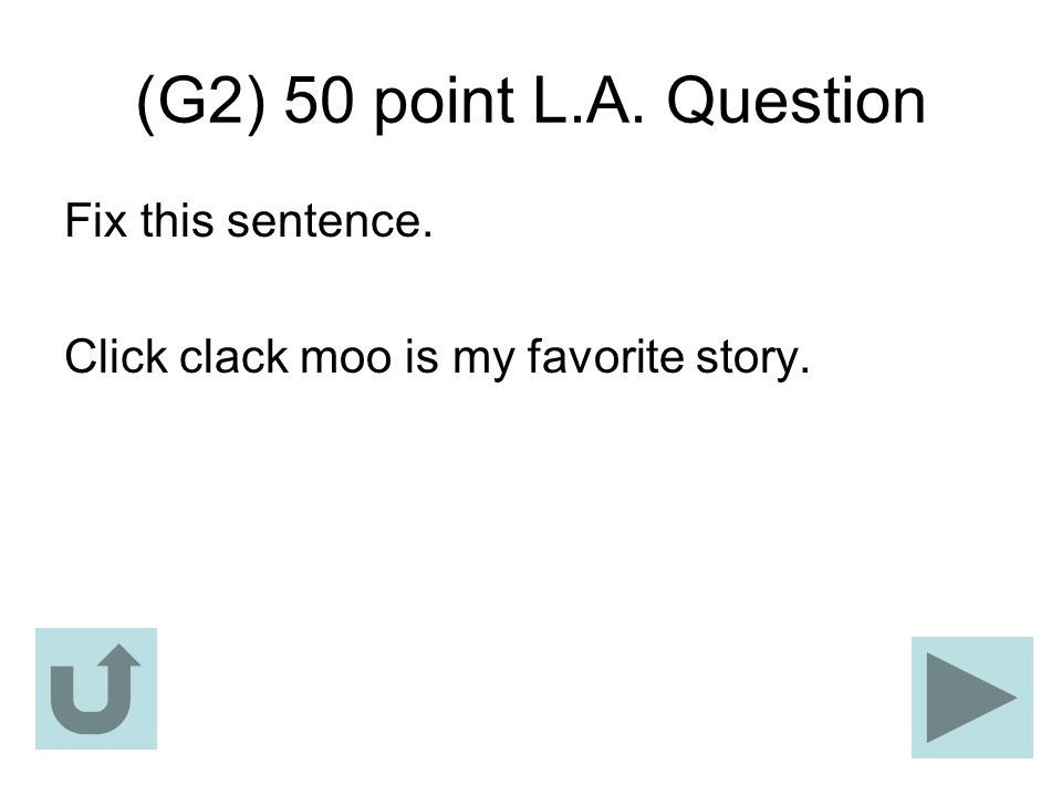 (G2) 50 point L.A. Question Fix this sentence.