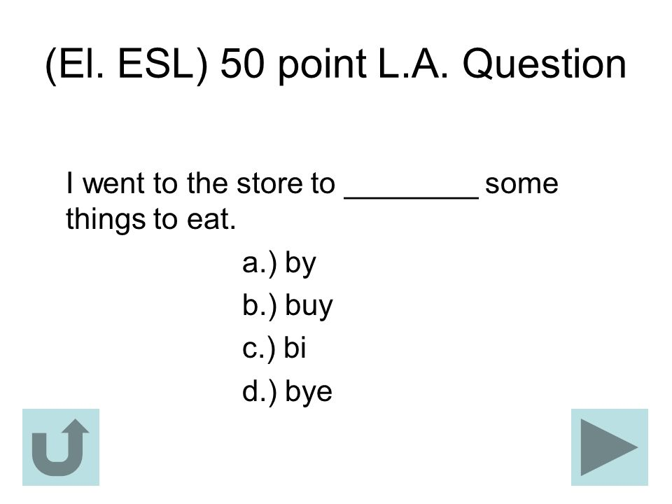 (El. ESL) 50 point L.A. Question