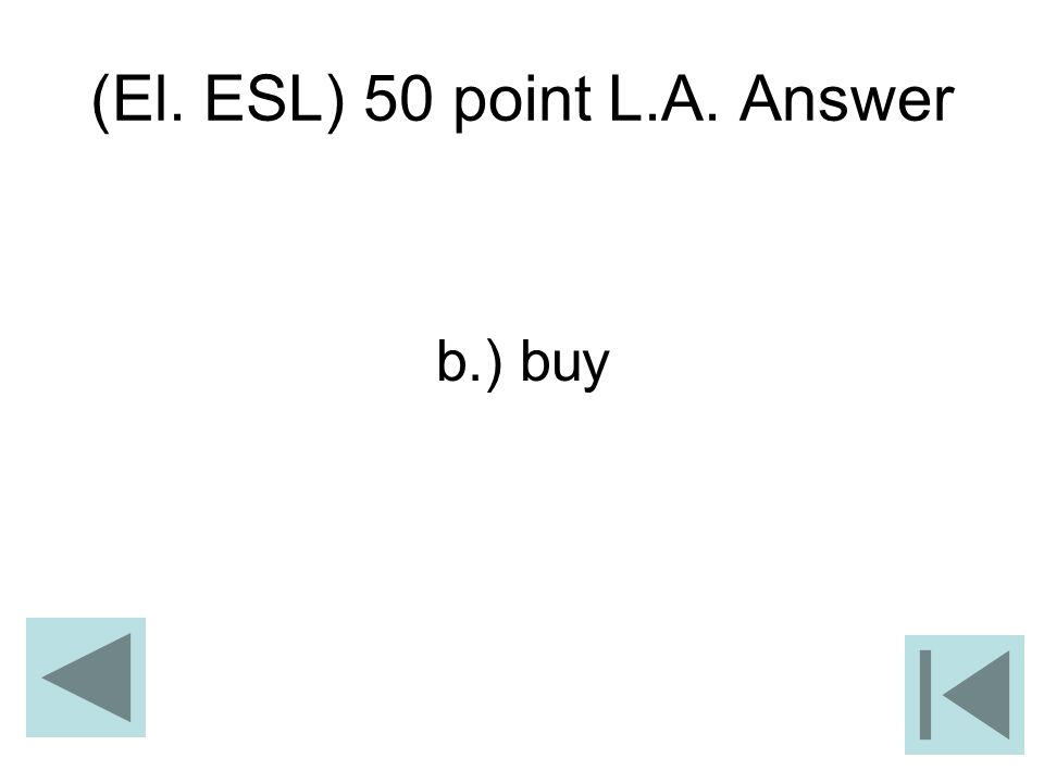 (El. ESL) 50 point L.A. Answer