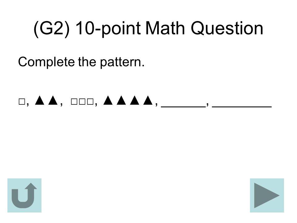 (G2) 10-point Math Question