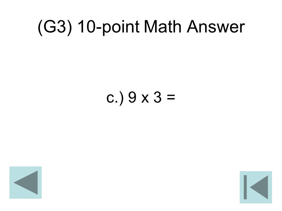 (G3) 10-point Math Answer c.) 9 x 3 =