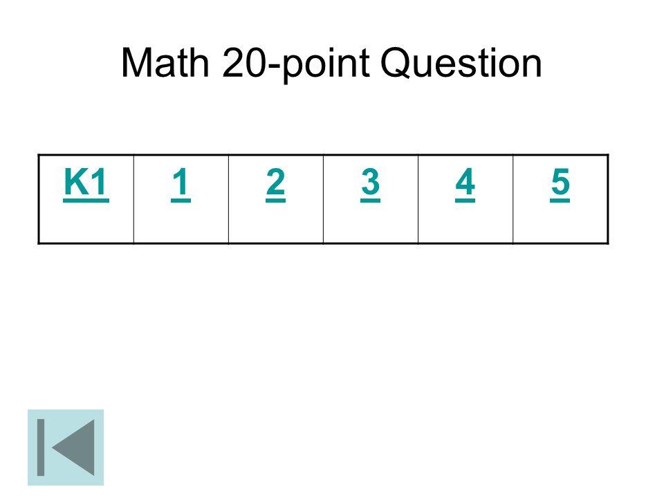 Math 20-point Question K1 1 2 3 4 5