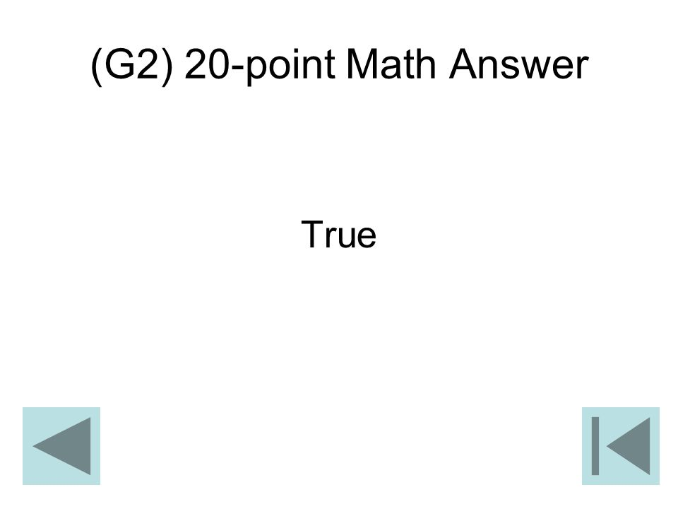 (G2) 20-point Math Answer True