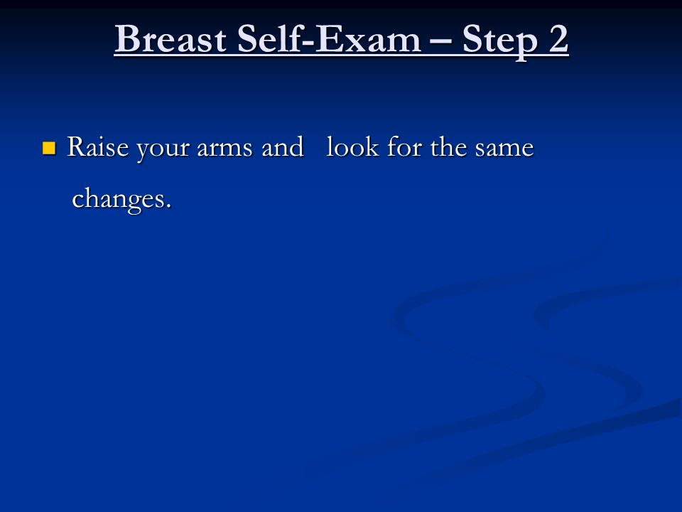 Breast Self-Exam – Step 2