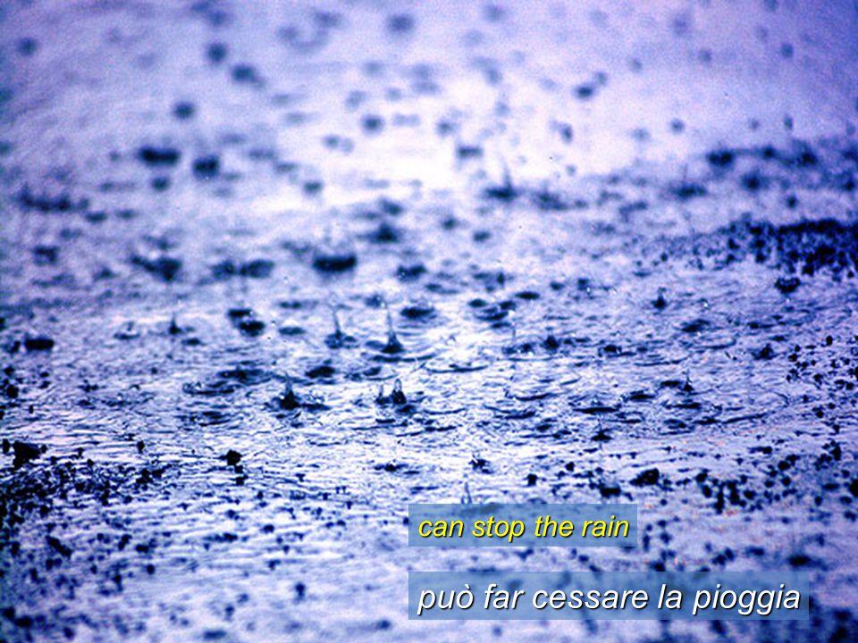 può far cessare la pioggia