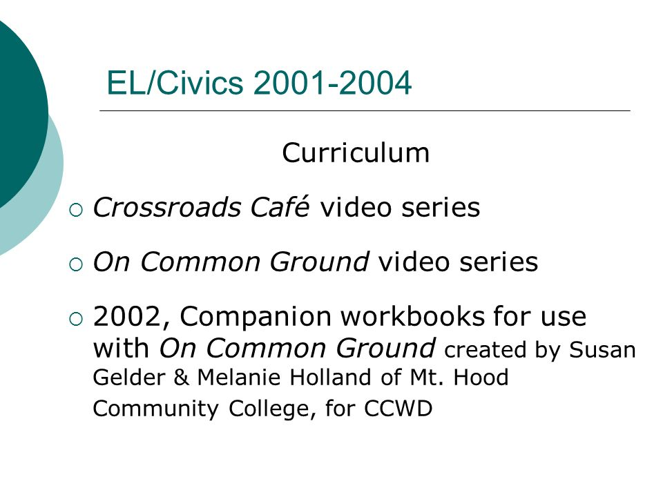 EL/Civics 2001-2004 Curriculum Crossroads Café video series