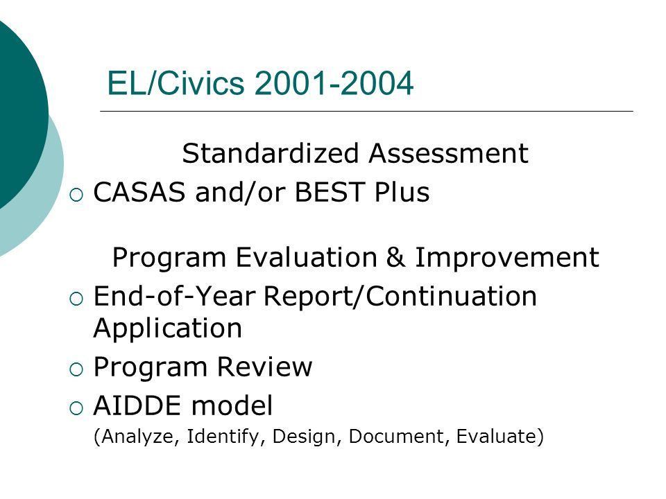 EL/Civics 2001-2004 Standardized Assessment CASAS and/or BEST Plus