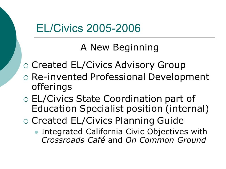 EL/Civics 2005-2006 A New Beginning Created EL/Civics Advisory Group