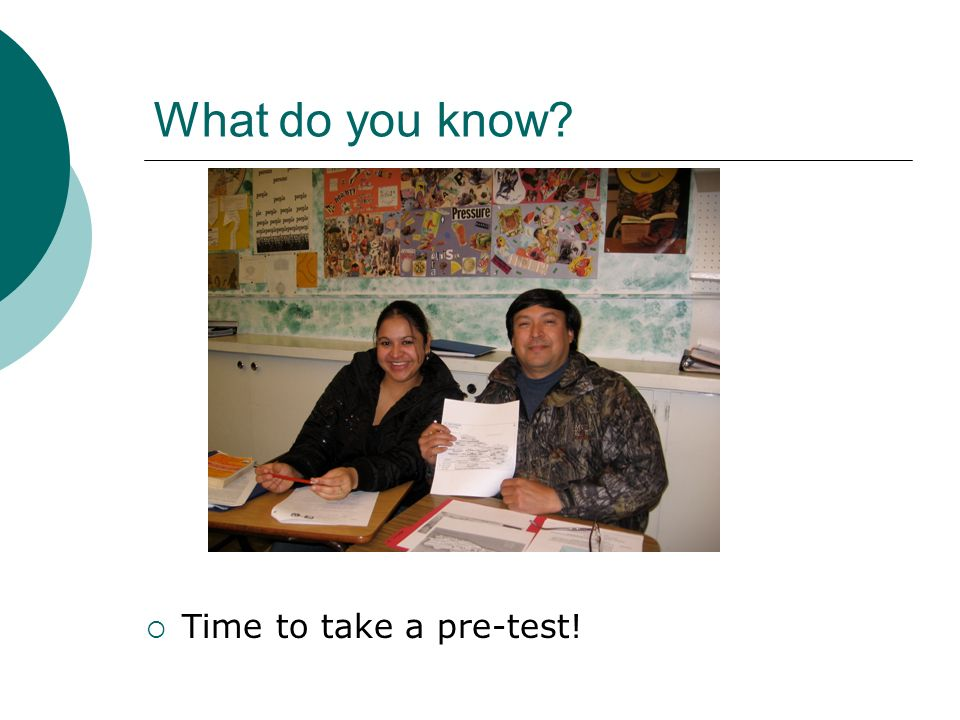 What do you know Time to take a pre-test!