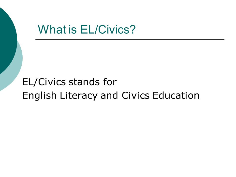 What is EL/Civics EL/Civics stands for