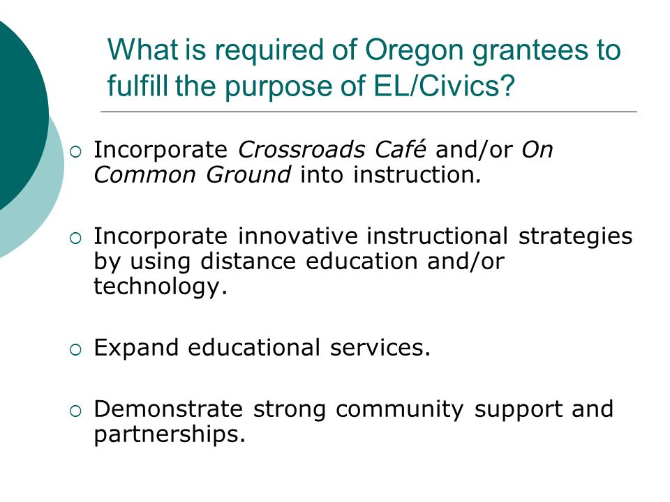What is required of Oregon grantees to fulfill the purpose of EL/Civics