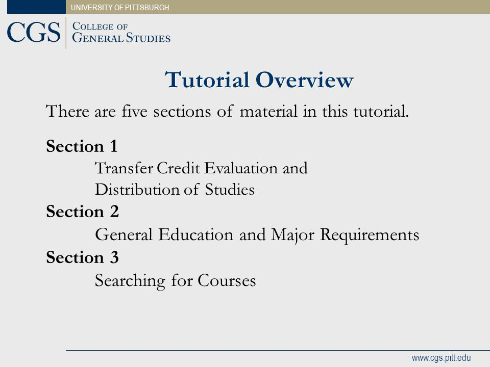 Tutorial Overview There are five sections of material in this tutorial. Section 1. Transfer Credit Evaluation and.