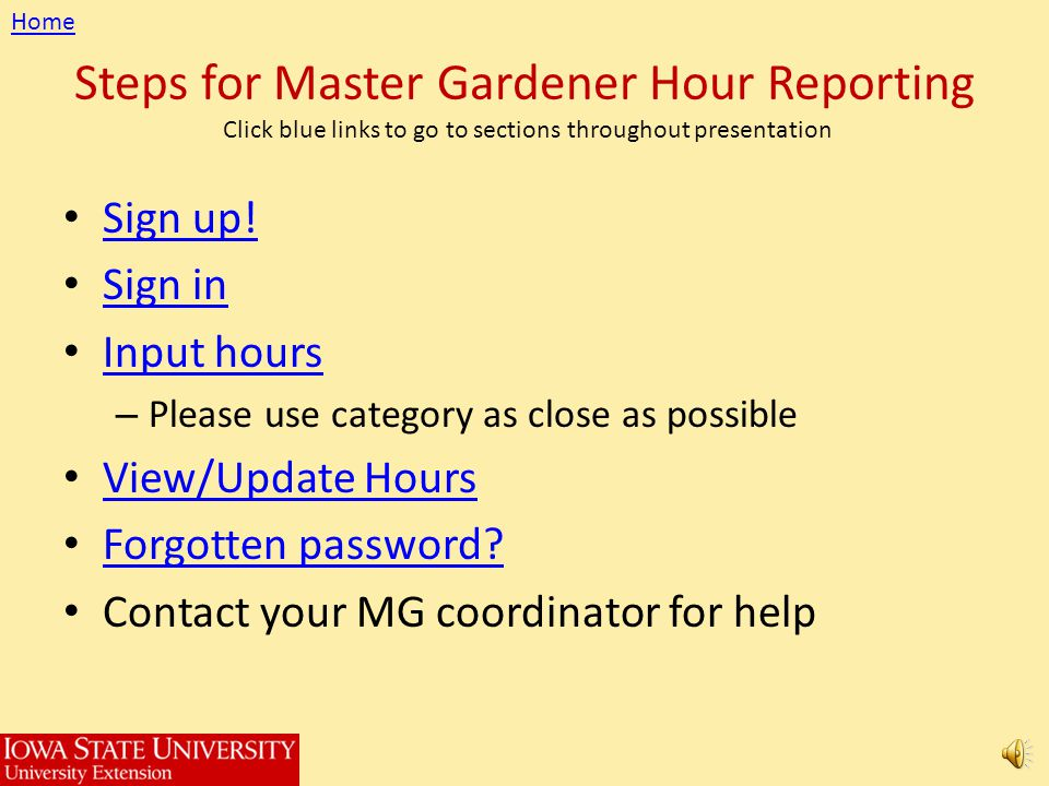Home Steps for Master Gardener Hour Reporting Click blue links to go to sections throughout presentation.