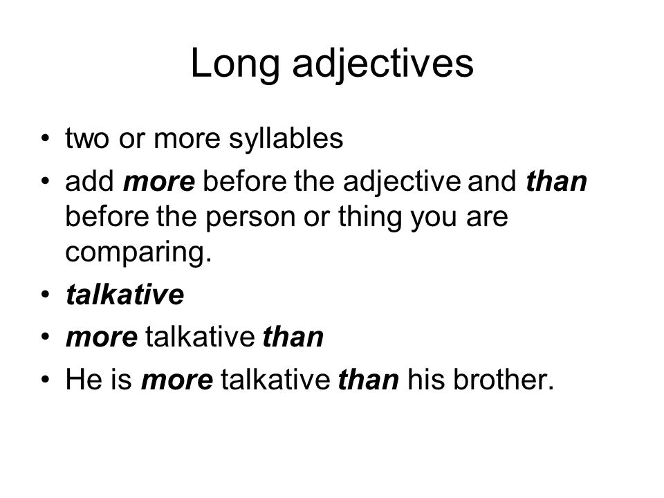 Long adjectives two or more syllables
