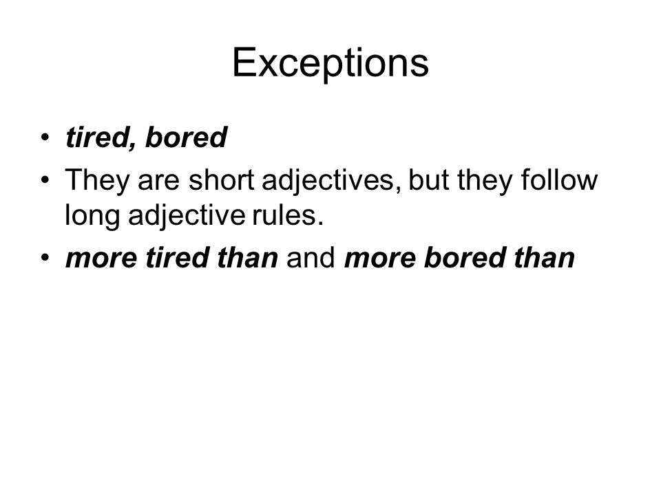 Exceptions tired, bored