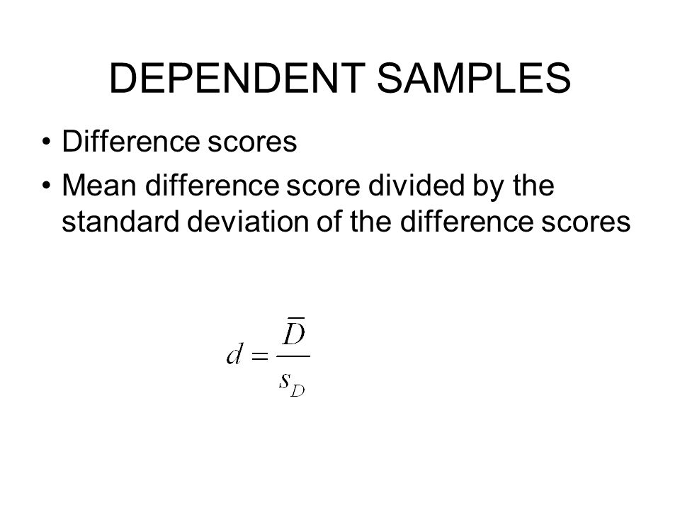 DEPENDENT SAMPLES Difference scores