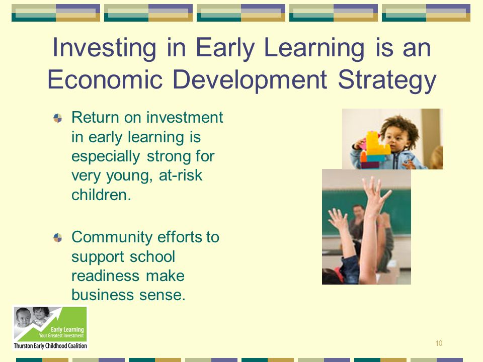 Investing in Early Learning is an Economic Development Strategy