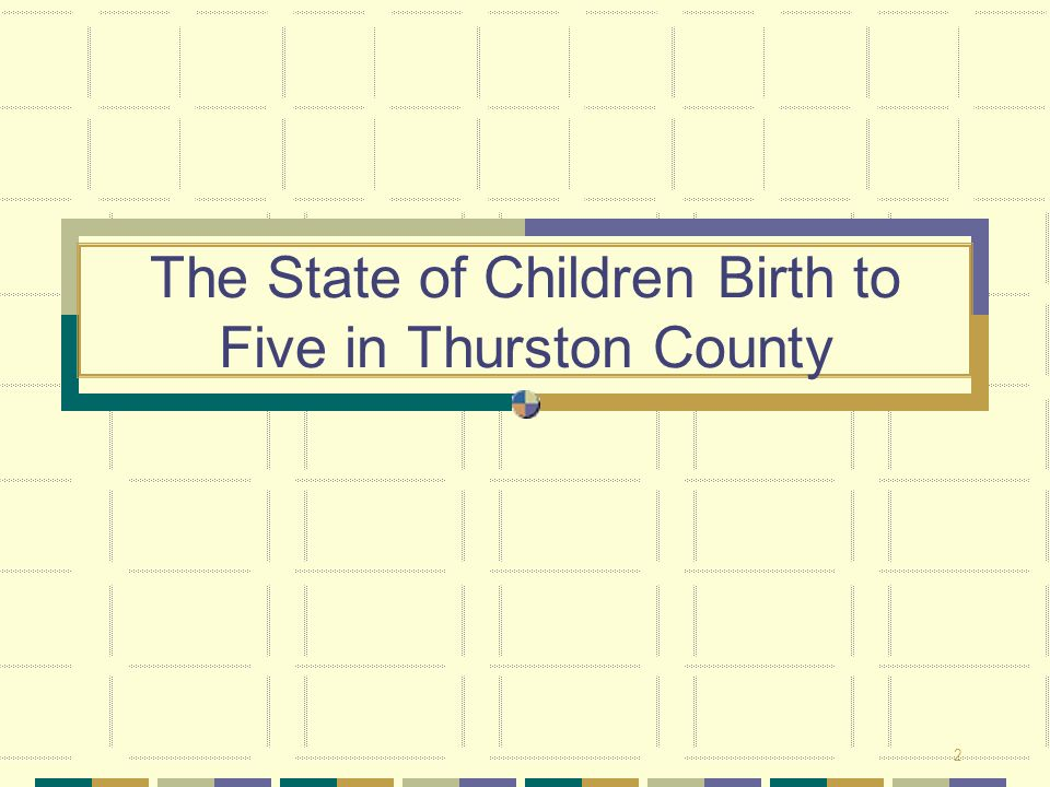 The State of Children Birth to Five in Thurston County