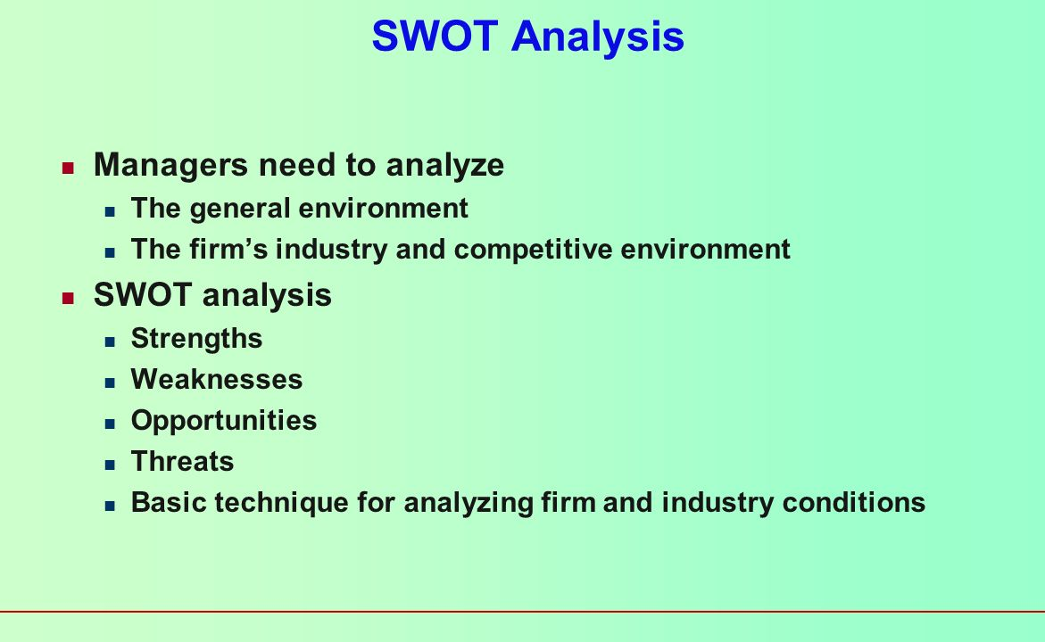 SWOT Analysis Managers need to analyze SWOT analysis