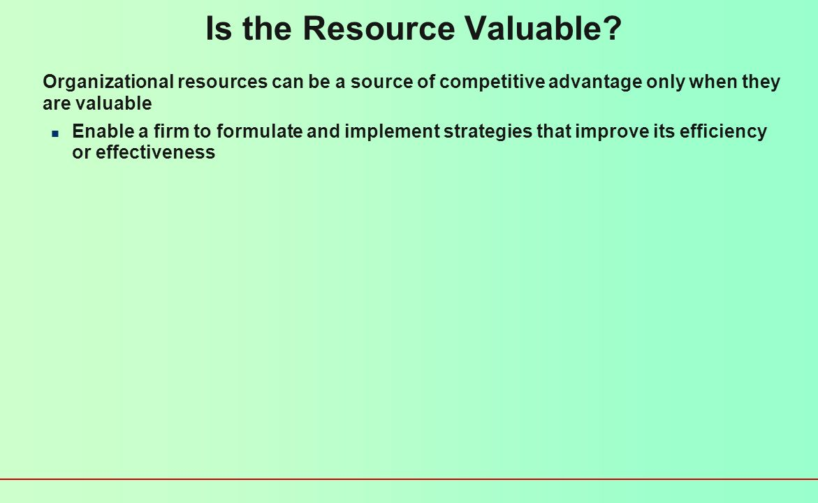 Is the Resource Valuable
