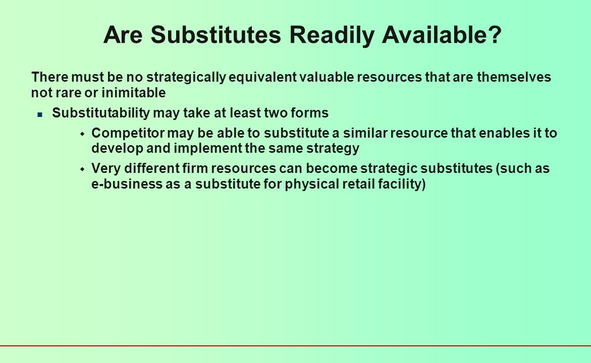 Are Substitutes Readily Available