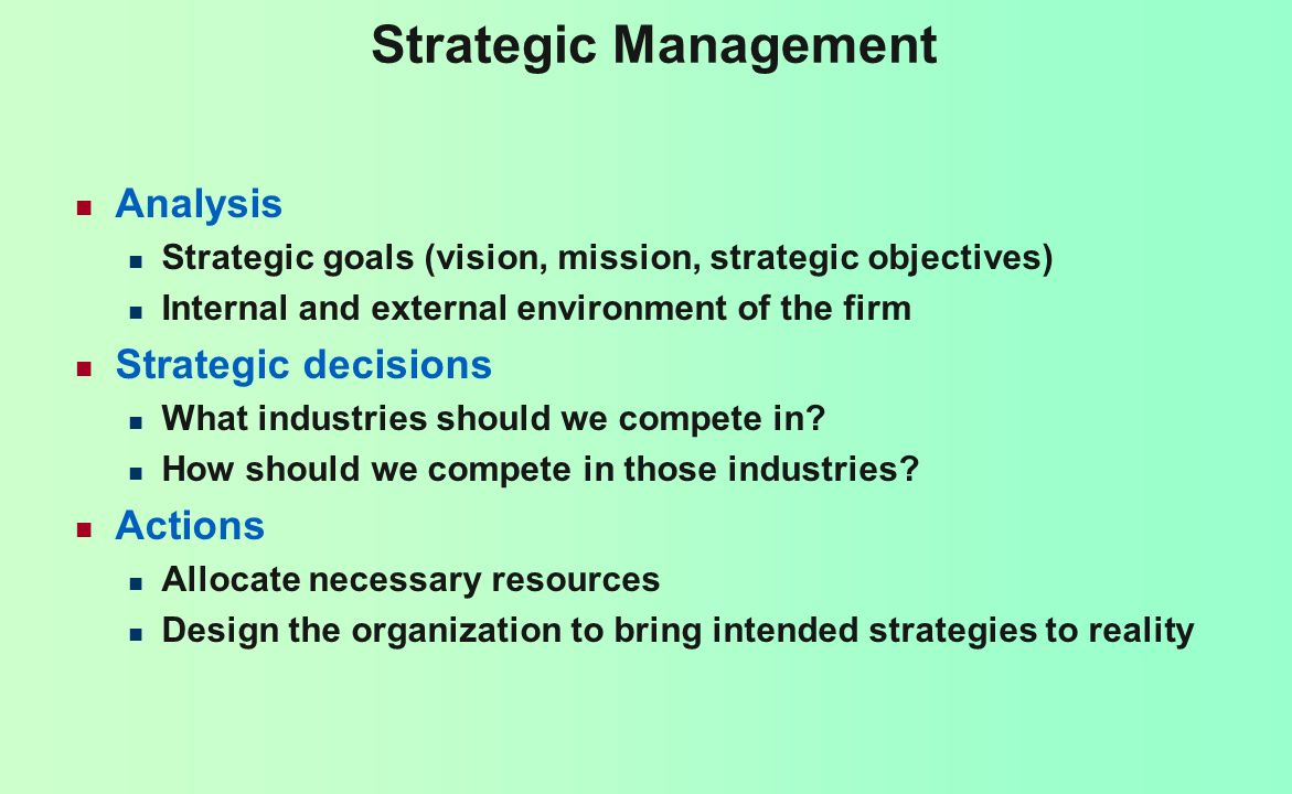 Strategic Management Analysis Strategic decisions Actions