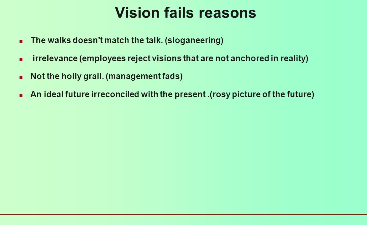 Vision fails reasons The walks doesn t match the talk. (sloganeering)