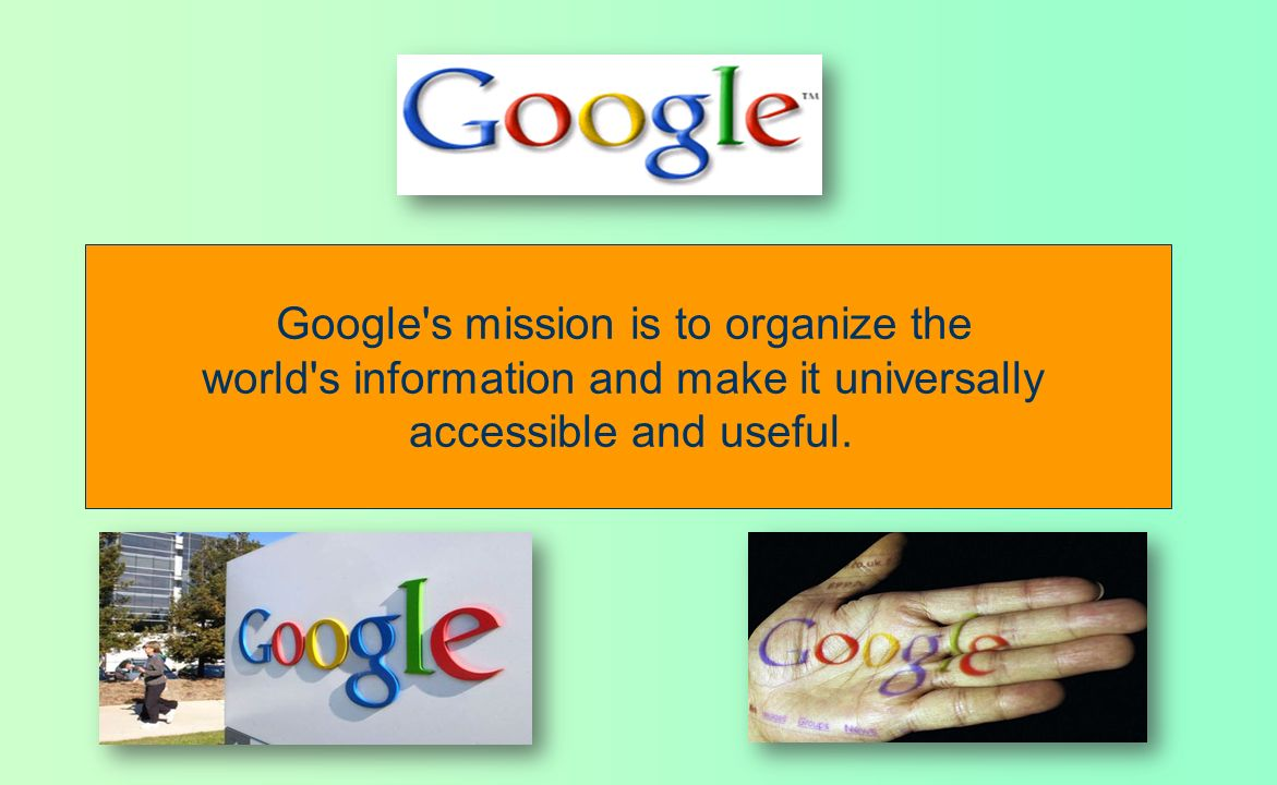 Google s mission is to organize the