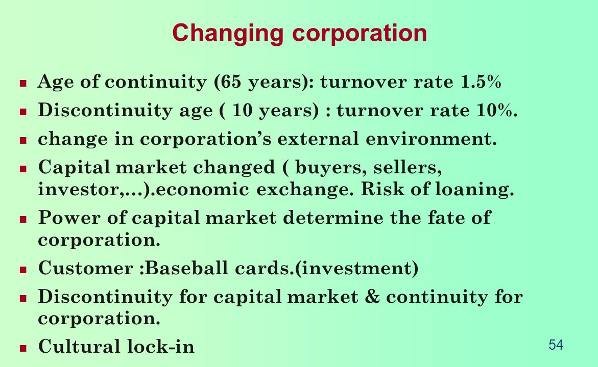 Changing corporation Age of continuity (65 years): turnover rate 1.5%