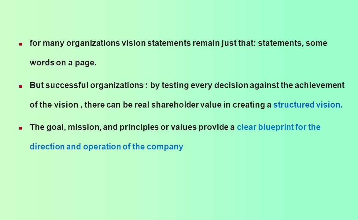for many organizations vision statements remain just that: statements, some words on a page.