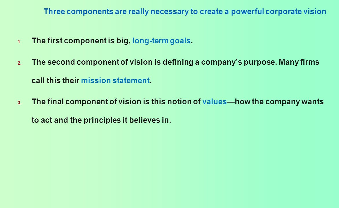 Three components are really necessary to create a powerful corporate vision