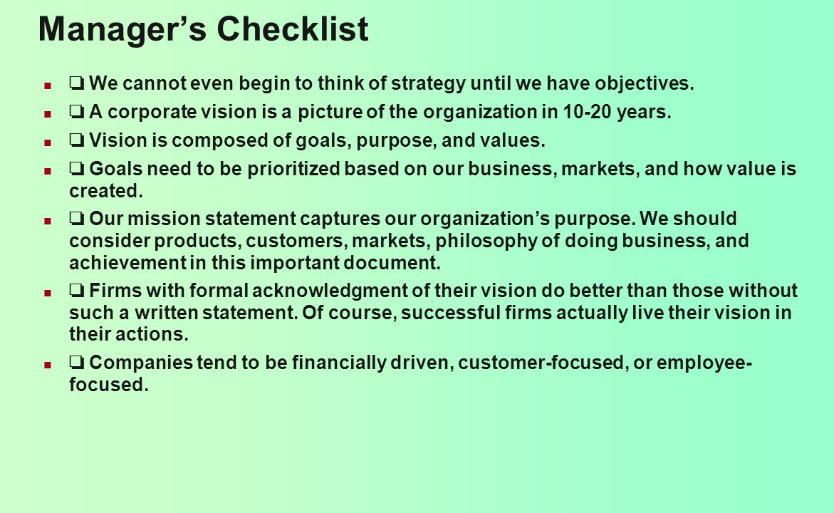 Manager's Checklist ❏ We cannot even begin to think of strategy until we have objectives.