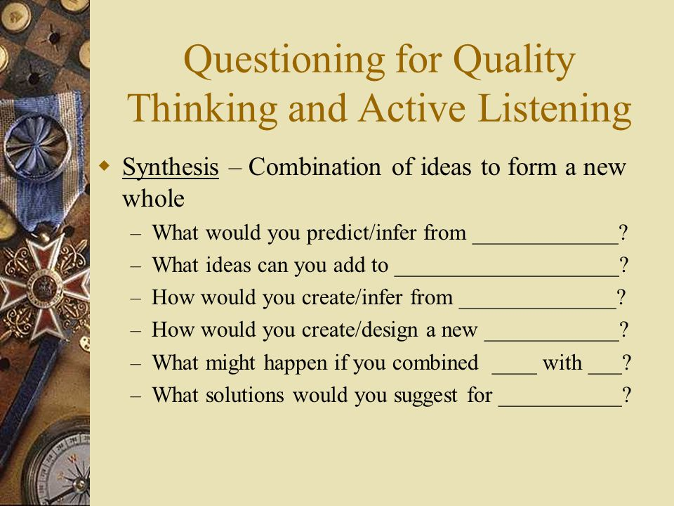 Questioning for Quality Thinking and Active Listening