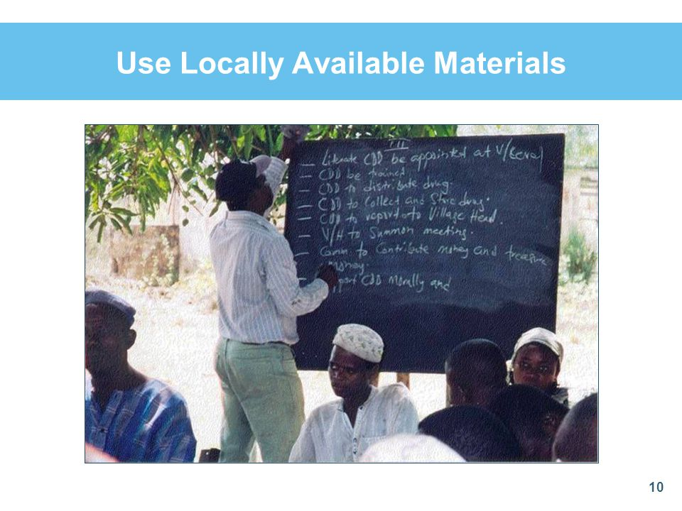 Use Locally Available Materials